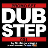 DJ Santiago Vargas Presents Promo Set Dubstep 001