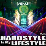 Hardstyle Is My Lifestyle Vol.3 (Mixed By VENUM)