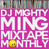 DJ Mighty Ming Presents: Mixtape Monthly 005