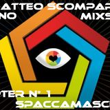 "Techno MixShow - Chapter N°1 - ""SpaccaMascella"" By Matteo Scomparin"