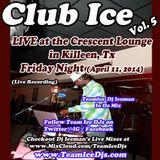 "Club Ice (Vol. 5) ""Dj Iceman Live at the Crescent Lounge"""