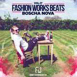 FASHION WORKS BEATS Vol. 17 Mixed by BOSCHA NOVA.