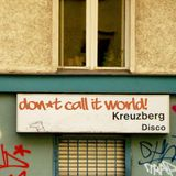 Don't Call It World! – Kreuzberg Disco