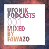 UFONIK Podcasts 001 Mixed BY FAWAZO
