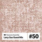 Larry Gus - No More Compliments Guest mix #50