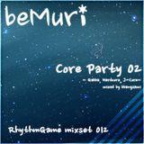 [beMuri RG mixset 012] Core Party 02