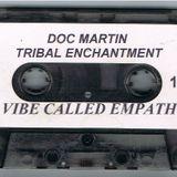 Doc Martin - A Vibe Called Empathy Side A: Tribal Enchantment & Side B: Transcendental Spirit
