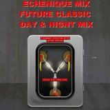 Echenique Mix - Future Classic Day & Night Mix