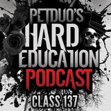 PETDuo's Hard Education Podcast - Class 137 - 11.07.18