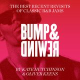 Bump & Rewind – a mixtape by Kate Hutchinson and Oliver Keens