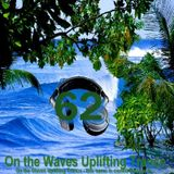 # UPLIFTING TRANCE - On the Waves Uplifting Trance LXII.