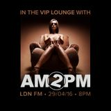 In the VIP Lounge with AM2PM