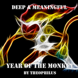 Deep & Meaningful - Year of the Monkey