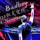 DJ Badboy 慢摇High到爆 【9420就是爱你】Nonstop Mixtape 2k18!!!