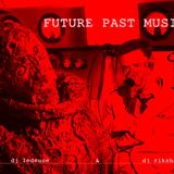 Future Past Music • DJ RikShaw & LeDeuce • 01-14-2016