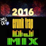 Crunk Trap 2016 Mix