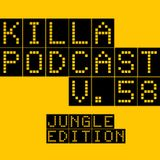 Killa Podcast V.58