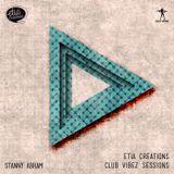 Etia Creations Club Vibez Sessions vol. 46 w. Stanny Abram