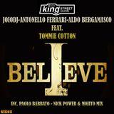 Jojo Dj , Antonello Ferrari , Aldo Bergamasco Feat Tommie Cotton - I Believe