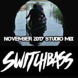 Switchbass- November 2017 Studio Mix