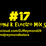 #17 Electro Mix Session - DJ Reymond Batara