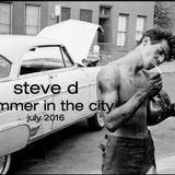 Steve D - Summer In The City 2016 (July 2016)