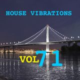 HOUSE VIBRATIONS VOL 71