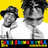 Best of Chris Brown X Tyga