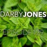 Episode 129 - Darby Jones