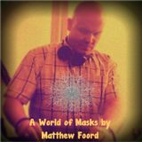 A World of Masks - Exclusive Guest Session by Matthew Foord