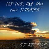 HIP HOP, R&B MIX 2018 SUMMER - DJ RECRUIT