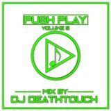 PUSH PLAY - Volume 5 - DJ Deathtouch