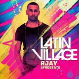 LATIN VILLAGE MIXED BY R-JAY (HOSTED BY MC SPYDER)