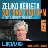 ZELJKO KERLETA archives on LIKWID Radio (08)