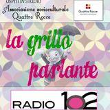 """""""La Grillo parlante"""" su Radio 102 - 25/05/2016 ospiti """"Ass. Quattro Rocce"""""""