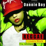 DJ DANNIE BOY_REGGAE LOVERS ROCK THA MIXXTAPE