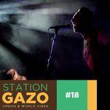 StationGazo #18 - Dj Oil, The AfroRockerz, Ndobo Emma, Clap Clap, FlyLo...