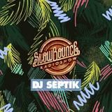 SlowBounce Radio #350 with Dj Septik - Dancehall, Tropical Bass