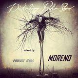 Disturbing Radio Show Podcast #005 by Moreno