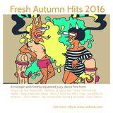 Fresh Autumn Hits 2016