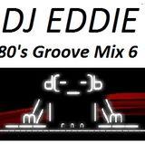 Dj Eddie 80's Groove Mix 6