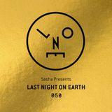 Sasha - Last Night On Earth / 050 / June 2019