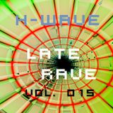 H-Wave Late Rave Vol. 015