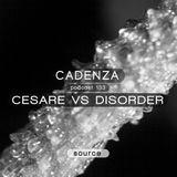 Cadenza Podcast |133 - Cesare Vs Disorder (Source)