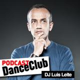 DANCE CLUB PODCAST 38: DJ LUIS LEITE