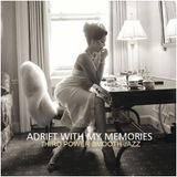 "SMOOTH JAZZ - ""Adrift with my Memories"""