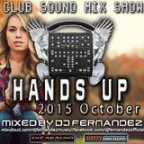 CLUB SOUND MIX SHOW – HANDS UP! SET (2015.OCTOBER) MIXED BY DJ FERNANDEZ