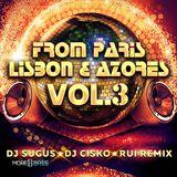FROM PARIS LISBON & AZORES VOL.3 - DJ SUGUS DJ CISKO & RUI REMIX