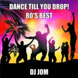 Dance Till You Drop! 80's Best ♫♫