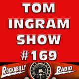 Tom Ingram Show #169